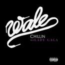 Chillin/Wale