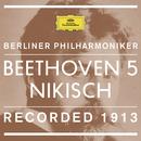 【ベルリン・フィル録音開始100周年】 ニキシュの<運命>!(1913年録音)/Berliner Philharmoniker, Arthur Nikisch