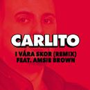 I våra skor (Remix) (feat. Amsie Brown)/Carlito