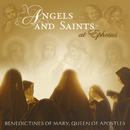 Angels And Saints At Ephesus/Benedictines Of Mary, Queen Of Apostles