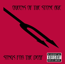Songs For The Deaf (UK Version)/Queens of the Stone Age