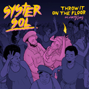 Throw It On The Floor (feat. Dirty Jens)/Syster Sol