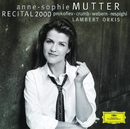 Anne-Sophie Mutter - Recital 2000/Anne-Sophie Mutter, Lambert Orkis