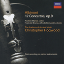 Albinoni: Concertos Op.9 Nos.1-12 (2 CDs)/Andrew Manze, Frank de Bruine, Alfredo Bernardini, The Academy of Ancient Music, Christopher Hogwood