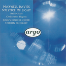 Maxwell Davies: Solstice of Light/Neil Mackie, The Choir of King's College, Cambridge, Christopher Hughes, Stephen Cleobury