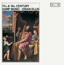 17th & 18th-Century Harp Music/Osian Ellis
