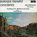Baroque Trumpet Concertos/John Wilbraham, Academy of St. Martin in the Fields, Sir Neville Marriner