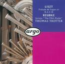 Reubke/Liszt: Organ Works/Thomas Trotter
