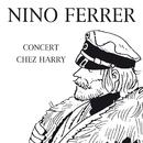 Concert Chez Harry/Nino Ferrer