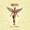 In Utero - 20th Anniversary Remaster/Nirvana