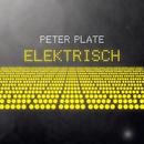 Elektrisch/Peter Plate