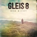 Geh nicht/GLEIS 8