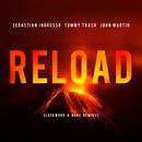 Reload (Clockwork & Bare Remixes)/Sebastian Ingrosso, Tommy Trash, John Martin
