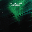 Arborescence/Aaron Parks