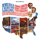 America, I Hear You Singing (feat. Fred Waring And The Pennsylvanians)/Frank Sinatra, Bing Crosby
