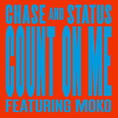 Count On Me (Remixes) (feat. Moko)/Chase & Status