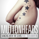 Dancing With The Stars (feat. Eden Martin)/Muttonheads