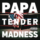 Tender Madness/PAPA
