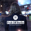 Fuck Off Berlin/The Young Professionals