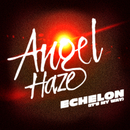 Echelon (It's My Way)/Angel Haze
