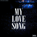 MY LOVE SONG/CROSS GENE