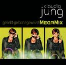 Geliebt gelacht geweint (MegaMix)/Claudia Jung