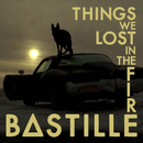 Things We Lost In The Fire/Bastille