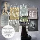 Charles Baudelaire le musicien/Multi Interprètes
