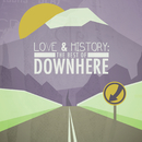 Love & History: The Best Of Downhere/Downhere