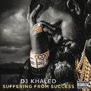 Suffering From Success (Deluxe Version)/DJ キャレド/DJ KHALED