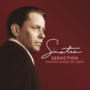 Seduction: Sinatra Sings Of Love (Remastered)/Frank Sinatra