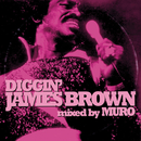 DIGGIN' JAMES BROWN mixed by MURO/James Brown