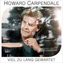 Viel zu lang gewartet/Howard Carpendale