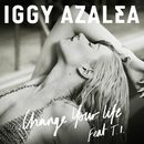 Change Your Life (Remixes) (feat. T.I.)/Iggy Azalea