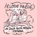 Un Jour Mon Prince Viendra/Elodie Frégé