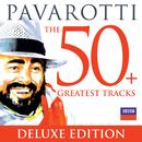 パヴァロッティ~ザ・グレイテスト・ヒッツ50 (デラックス)/Luciano Pavarotti