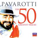 パヴァロッティ~ザ・グレイテスト・ヒッツ50/Luciano Pavarotti