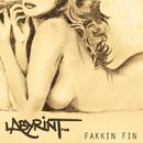 Fakkin fin/Labyrint