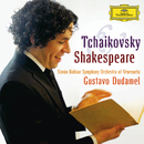 チャイコフスキー&シェイクスピア(iTunes Version)/Simón Bolívar Symphony Orchestra of Venezuela, Gustavo Dudamel