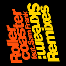 Rollercoaster (Remixes) (feat. Sam Frank)/Skream
