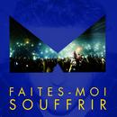 Faites-Moi Souffrir (Radio Edit)/-M-