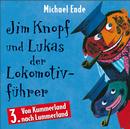 03: Jim Knopf und Lukas der Lokomotivführer (Hörspiel) (Von Kummerland nach Lummerland)/Michael Ende