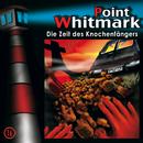 16: Die Zeit des Knochenfängers/Point Whitmark