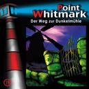 19: Der Weg zur Dunkelmühle/Point Whitmark