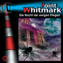 11: Die Nacht der ewigen Fliegen/Point Whitmark