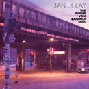 Wir Kinder vom Bahnhof Soul (Re-Release)/Jan Delay