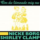 Om du lämnade mig nu/Nicke Borg, Shirley Clamp