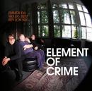 Immer da wo du bist bin ich nie/Element Of Crime