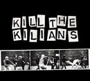 Kill The Kilians/Kilians