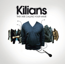They Are Calling Your Name/Kilians